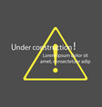 under construction website page web warning vector image vector image