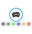 2016 chat rounded icon vector image vector image