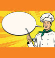 caucasian chef with ladle for cooking comic vector image vector image