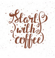 hand draw lettering with coffee beans and qu vector image