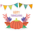 happy thanksgiving celebration pumpkin pennants vector image vector image