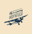 life is a journey enjoy the flight quote retro vector image vector image