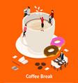 coffee break concept 3d isometric view vector image