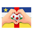 central african republic soccer ball and hand vector image vector image