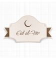 Eid al-Fitr realistic greeting Label with Text vector image