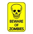 Beware of Zombies vector image