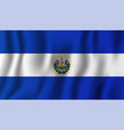 el salvador realistic waving flag national vector image vector image