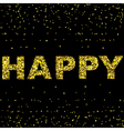 Happy Design with Confetti Background and Gold vector image vector image