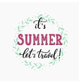 Its Summer Travel lettering vector image vector image