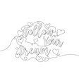 one continuous line drawing motivational and vector image vector image
