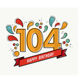 color happy birthday number 104 flat line design vector image vector image