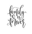 family is forever - hand lettering inscription vector image