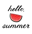 Hello summer rush lettering with watermelon vector image