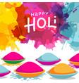 holi festival celebration background with bowls vector image vector image