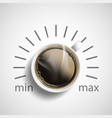 top view a cup coffee with a volume control vector image