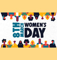 womens day 8th march card of diverse girl group vector image vector image