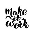 make it work vector image vector image