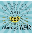 Biblical background with handwritten Do not be sad vector image vector image