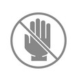 human hand with prohibition sign grey icon vector image vector image