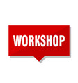 workshop red tag vector image vector image