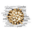 poutine quebec meal with french fries word cloud vector image vector image