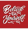 believe in yourself quote motivational poster vector image vector image