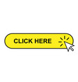 click here button vector image vector image