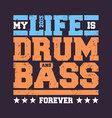 Drum Bass Typography vector image vector image