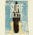 surf party typographic grunge vintage poster vector image