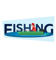 fishing concept fishing set banners flat style vector image