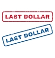 Last Dollar Rubber Stamps vector image vector image