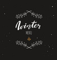 winter menu handwritten calligraphy emlem logo vector image