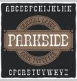 vintage label typeface named parkside vector image vector image