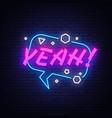 yeah neon sign comic speech bubble vector image