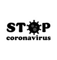 stop coronavirus black text coronavirus outbreak vector image vector image