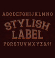 stylish label font isolated english alphabet vector image