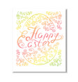 beautiful happy easter card with lettering and egg vector image vector image