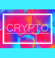 crypto concept on neon color vector image