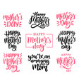 mothers day calligraphy set vector image vector image