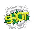 Shot - classic comic speech bubble vector image vector image