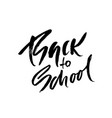 back to school modern brush lettering typography vector image vector image