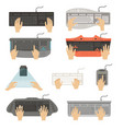 hands typing on keyboard set different types of vector image