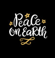 peace on earth christmas hand lettering phrase vector image vector image