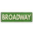 broadway vintage rusty metal sign vector image