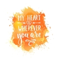 my heart is wherever you are hand drawn vector image