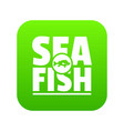 sea fish shop icon green vector image vector image