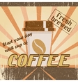 Vintage poster with a coffee cup vector image vector image