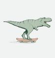 funny tyrannosaur rides on skateboard vector image vector image