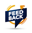 modern feedback speech bubble vector image