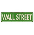 wall street vintage rusty metal sign vector image